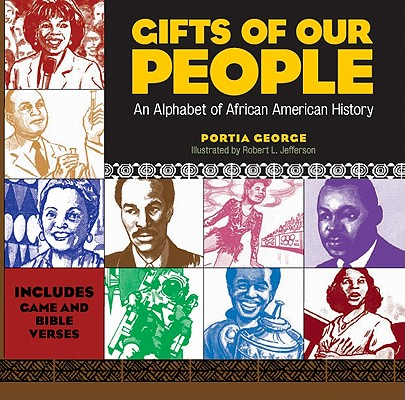 Gifts of Our People: An Alphabet of African American History, Portia George
