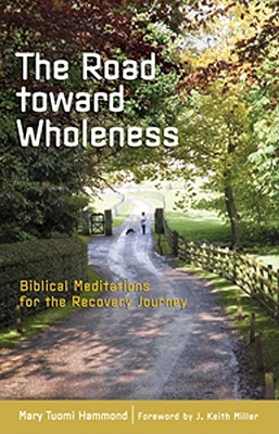 Image for Road Toward Wholeness: Biblical Meditations For The Recovery Journey