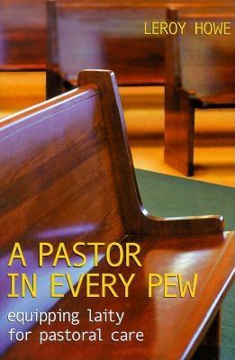 Image for A Pastor in Every Pew: Equipping Laity for Pastoral Care