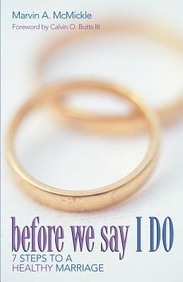 Image for Before We Say I Do: 7 Steps to a Healthy Marriage