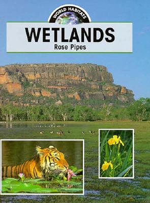 Image for Wetlands (Pipes, Rose. World Habitats.)
