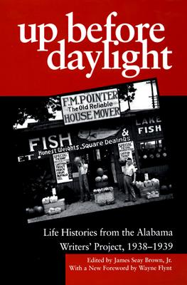 Image for Up Before Daylight: Life Histories from the Alabama Writers' Project, 1938-1939
