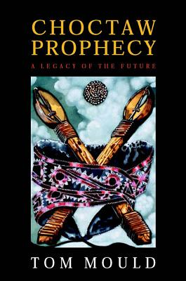 Image for Choctaw Prophecy: A Legacy for the Future (Contemporary American Indian Studies)