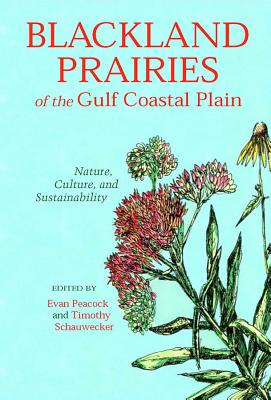 Image for Blackland Prairies of the Gulf Coastal Plain: Nature, Culture, and Sustainability