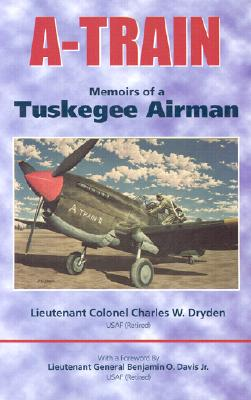 Image for A-TRAIN : MEMOIRS OF A TUSKEGEE AIRMAN