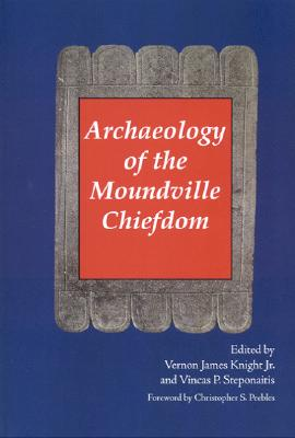 Image for Archaeology of the Moundville Chiefdom (Smithsonian Series in Archaeological Inquiry)