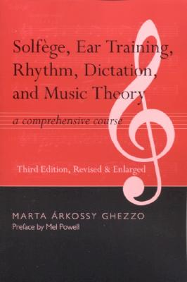 Image for Solfege, Ear Training, Rhythm, Dictation, and Music Theory: A Comprehensive Course