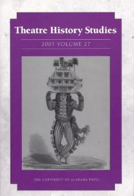 Theatre History Studies 2007, Vol. 27, Theatre History Studies (Author), Rhona Justice-Malloy (Editor), Mary Trotter (Contributor), David Krasner (Contributor), Felicia Hardison Londré (Contributor), Brian T. Carney (Contributor), Dorothy Chansky (Contributor), Mary Barile (Contributor), Micha
