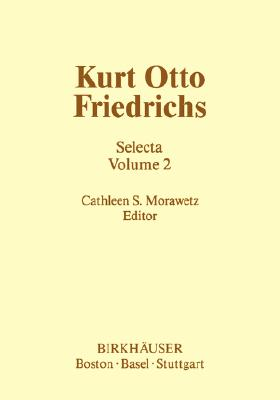 Image for Kurt Otto Friedrichs: Selecta Volume 1 (Contemporary Mathematicians)