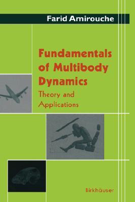 Fundamentals Of Multibody Dynamics. Theory And Applications, Amirouche, Farid