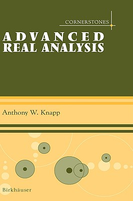 Advanced Real Analysis, Anthony W. Knapp