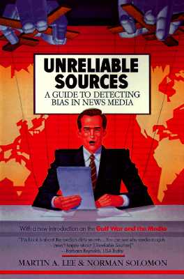 Unreliable Sources: A Guide to Detecting Bias in News Media, Lee