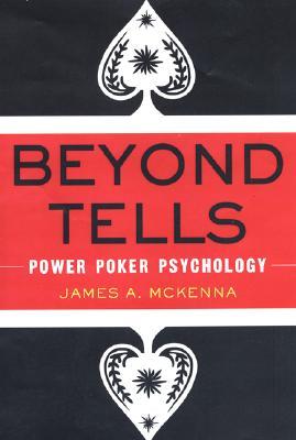 Image for Beyond Tells: Power Poker Psychology