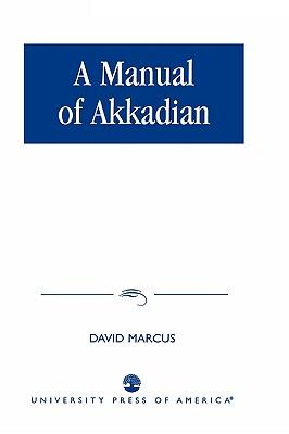 A Manual of Akkadian, Marcus, David