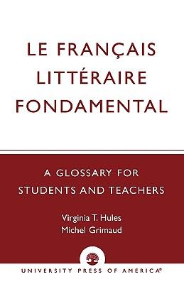 Le Francais Litt�raire Fondamental, Hules, Virginia T.; Grimaud, Michel