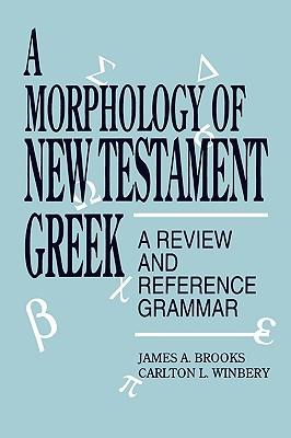 Image for A Morphology of New Testament Greek