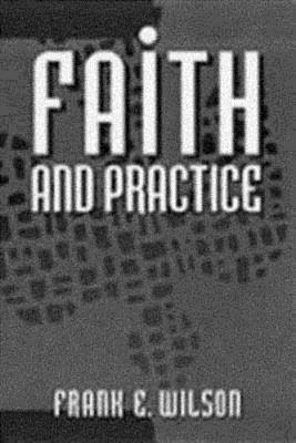 Faith and Practice, FRANK E. WILSON