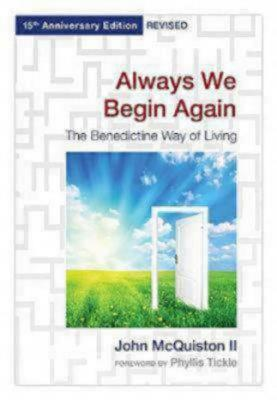 Image for Always We Begin Again: The Benedictine Way of Living,15th Anniversary Edition, Revised