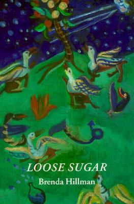 Loose Sugar (Wesleyan Poetry Series), Hillman, Brenda