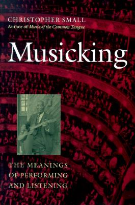 Image for Musicking: The Meanings of Performing and Listening (Music / Culture)