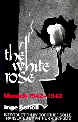 The White Rose: Munich, 1942-1943, Scholl, Inge
