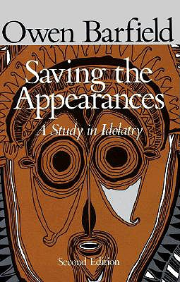 Image for Saving the Appearances: A Study in Idolatry.