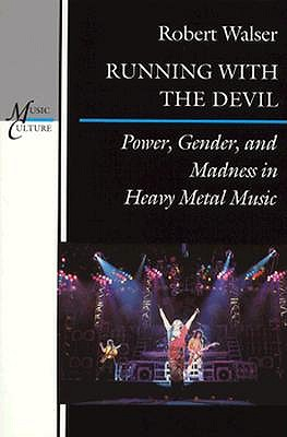 Image for Running with the Devil: Power, Gender, and Madness in Heavy Metal Music (Music / Culture)