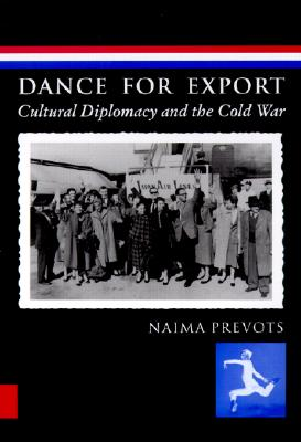 Image for Dance for Export: Cultural Diplomacy and the Cold War (Studies in Dance History)