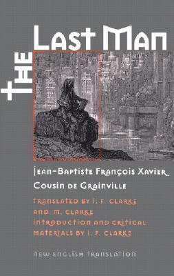 The Last Man (Early Classics of Science Fiction), Jean-Baptiste Francois Xavier Cousin de Grainville