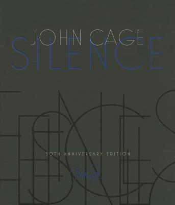 Silence: Lectures and Writings, 50th Anniversary Edition, John Cage