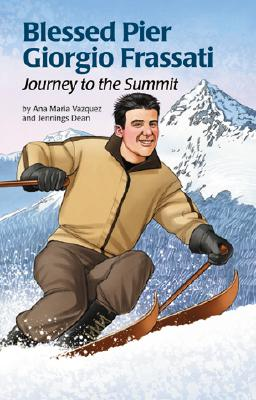 Blessed Pier Giorgio Frassati: Journey to the Summit (Encounter the Saints Series, 18), Ana Maria B. Vazquez, Jennings Dean, Don Stewart