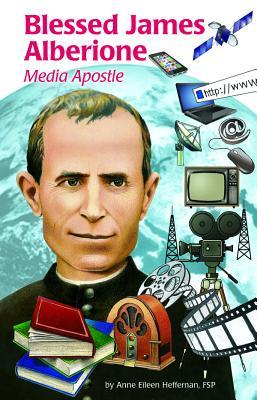 Blessed James Alberione (Ess): Media Apostle (Encounter the Saints (Paperback)), Heffernan, Eileen; Heffernan, Anne Eileen; Fsp, Anne Eileen