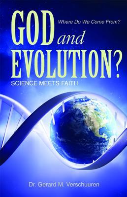 God and Evolution?: Science Meets Faith, Verschuuren Dr. PhD, Dr Gerard M