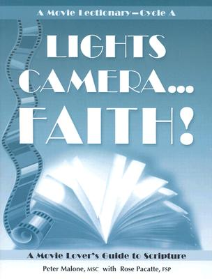 Lights, Camera-- Faith : A Movie Lover's Guide to Scripture, Malone, Peter; Pacatte, Rose