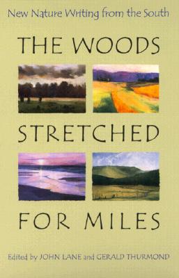 Image for The Woods Stretched for Miles: New Nature Writing from the South