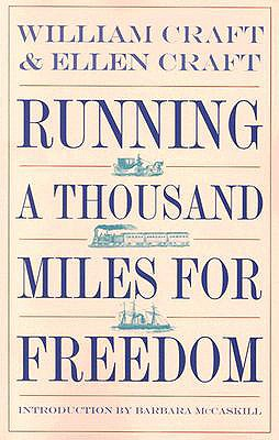 Running a thousand miles for freedom, Craft, William