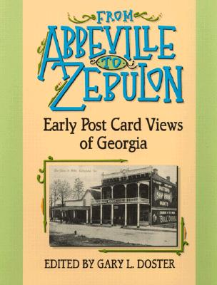 Image for From Abbeville to Zebulon: Early Post Card Views of Georgia