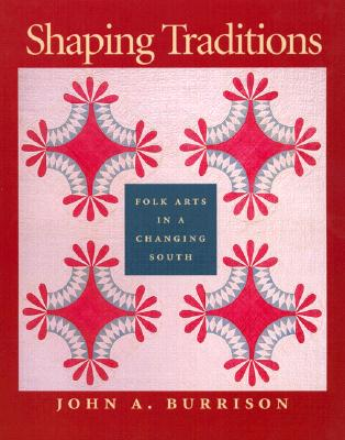 Image for Shaping Traditions: Folk Arts in a Changing South