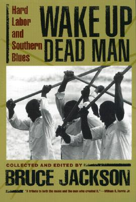Image for Wake Up Dead Man: Hard Labor and Southern Blues