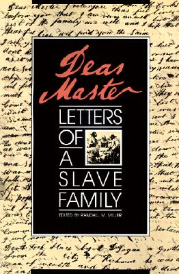 Dear Master: Letters of a Slave Family (Brown Thrasher Books Ser.)