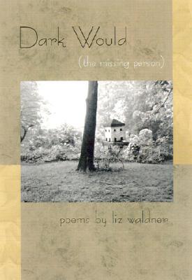 Dark Would (the missing person), Waldner, Liz