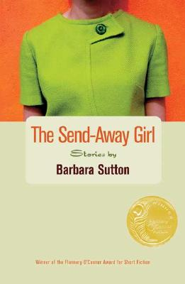 Image for The Send-Away Girl : Stories