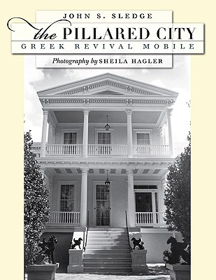 Image for The Pillared City: Greek Revival Mobile
