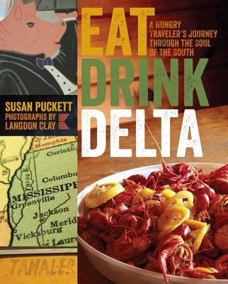 Image for Eat Drink Delta: A Hungry Traveler's Journey through the Soul of the South