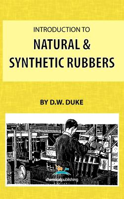Introduction to Natural and Synthetic Rubbers, Duke, D. W.