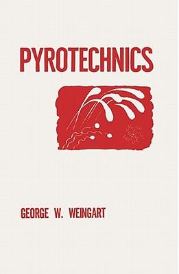Pyrotechnics, Weingart, George W.
