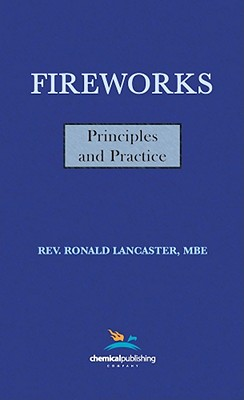 Fireworks, Principles and Practice, 1st Edition, Lancaster, Ronald; Shimizu, Takeo; Butler, Roy