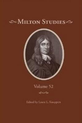 Milton Studies Volume 52, Laura L. Knoppers (Author, Editor)