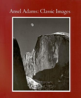 Image for ANSEL ADAMS: CLASSIC IMAGES CLASSIC IMAGES