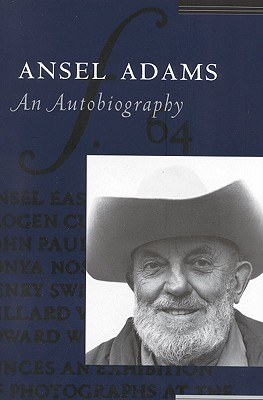 Ansel Adams: An Autobiography, Ansel Adams; Mary Street Alinder